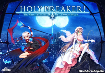 HOLY BREAKER! -THE WITCH BETRAYED BLUE MOON WICCA.- ※一般販売版 ※取寄せ商品